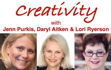 #12 EXPRESSING YOUR CREATIVITY with Jenn Purkis, Daryl Aitken & Lori Ryerson
