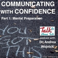 #58 COMMUNICATE WITH CONFIDENCE: Part 1 – Mental Preparation